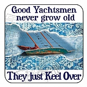 Nautical Coaster, Good Yachtsmen never...