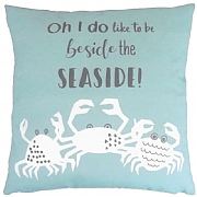 Oh, I do like to be beside the SEASIDE' Cushion